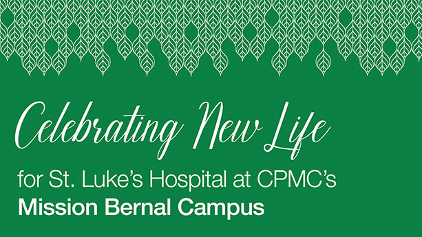 Celebrating New Life for St. Luke's Hospital at CPMC's Mission Bernal Campus
